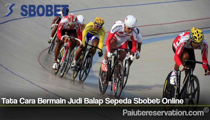 Tata Cara Bermain Judi Balap Sepeda Sbobet Online