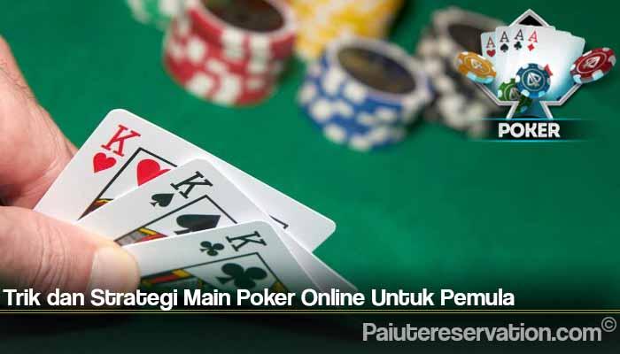 Trik dan Strategi Main Poker Online Untuk Pemula