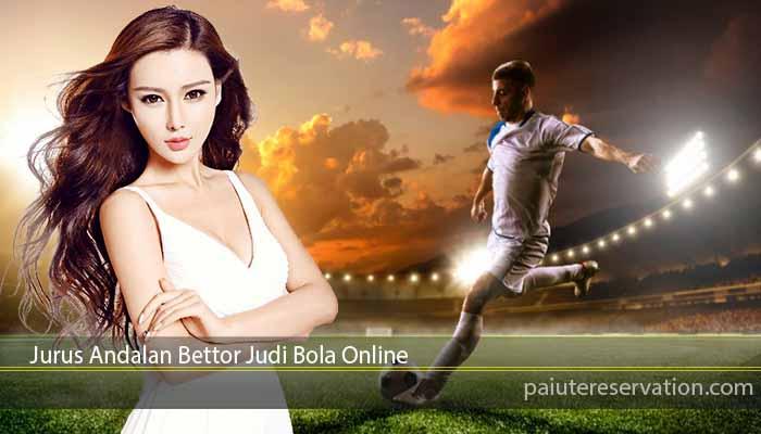 Jurus Andalan Bettor Judi Bola Online