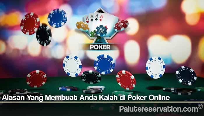 Alasan Yang Membuat Anda Kalah di Poker Online