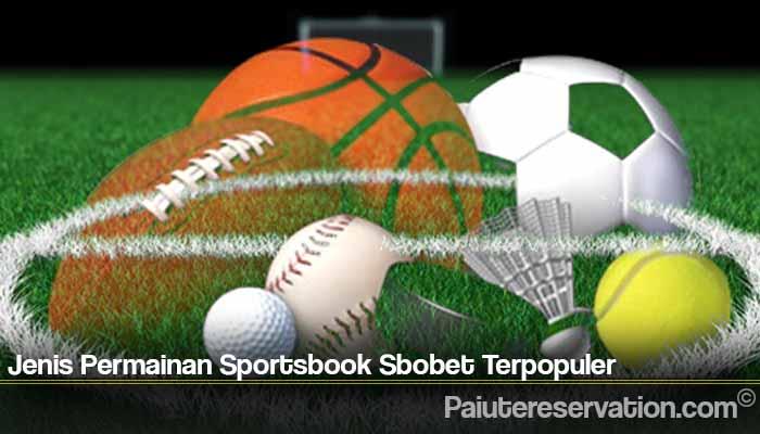 Jenis Permainan Sportsbook Sbobet Terpopuler