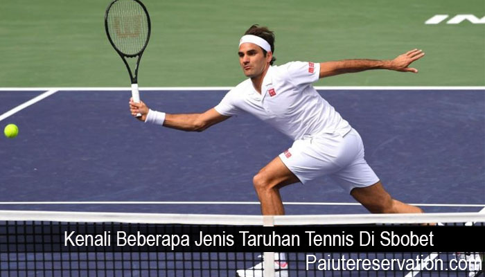 Kenali Beberapa Jenis Taruhan Tennis Di Sbobet