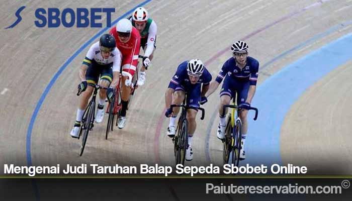 Mengenai Judi Taruhan Balap Sepeda Sbobet Online