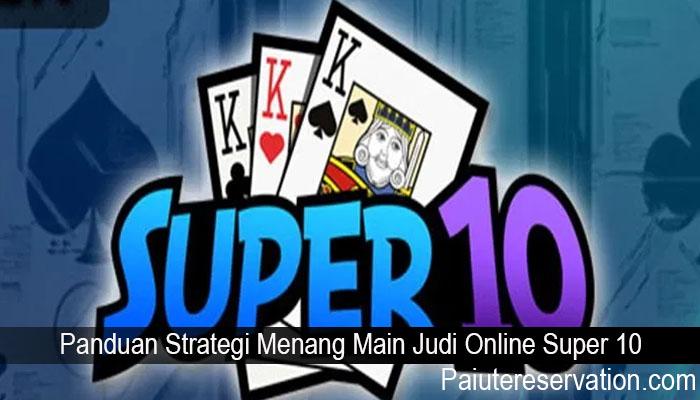 Panduan Strategi Menang Main Judi Online Super 10