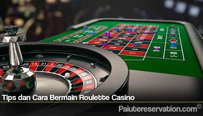 Tips dan Cara Bermain Roulette Casino