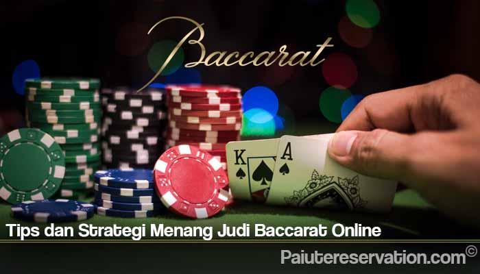 Tips dan Strategi Menang Judi Baccarat Online