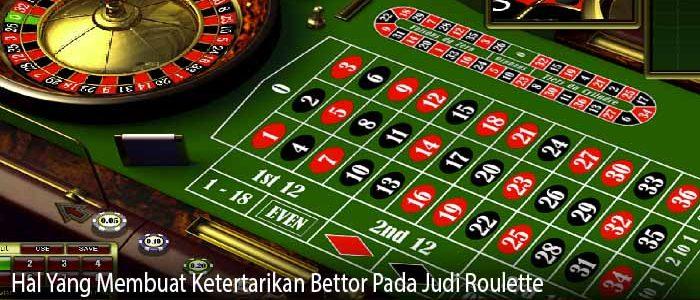 Hal Yang Membuat Ketertarikan Bettor Pada Judi Roulette